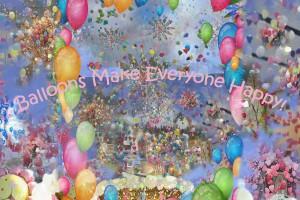 BALLOONS MAKE EVERYONE HAPPY!
